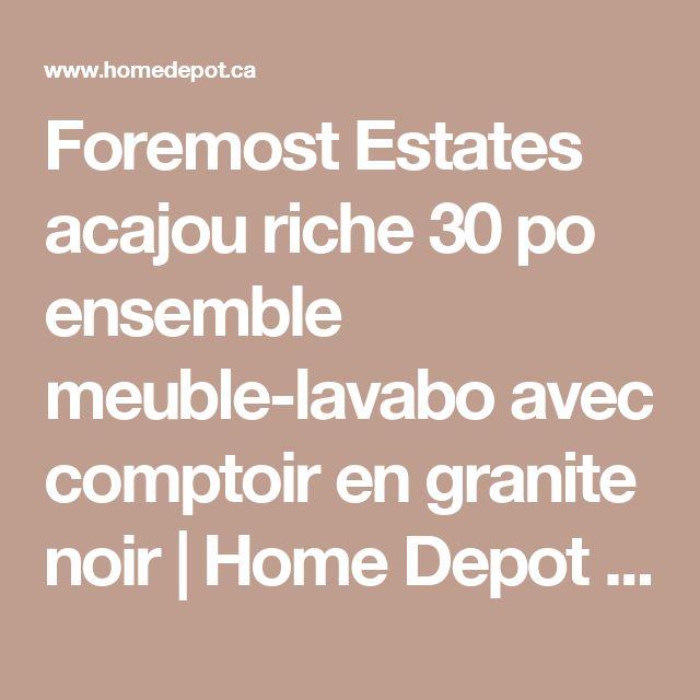 Foremost Estates acajou riche 30 po ensemble meuble-lavabo avec comptoir en granite noir | Home Depot Canada