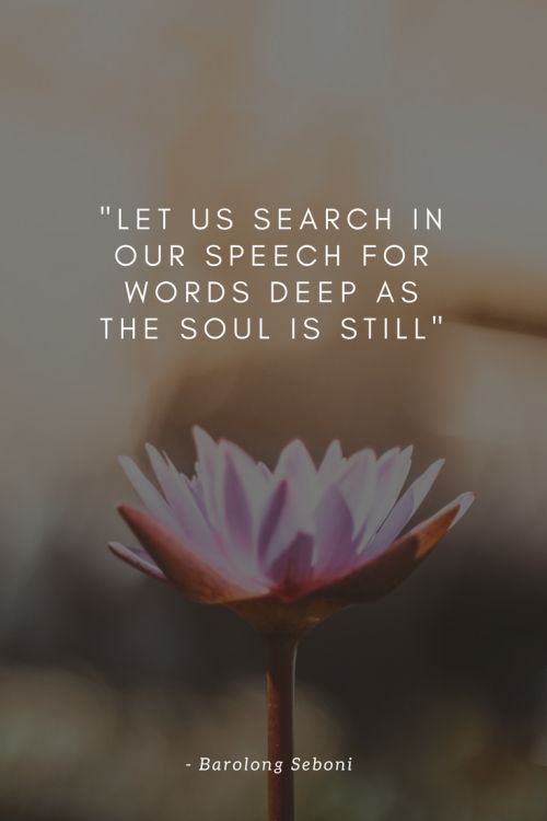 Poem by Barolong Seboni - let us search in our speech for words deep as the soul is still