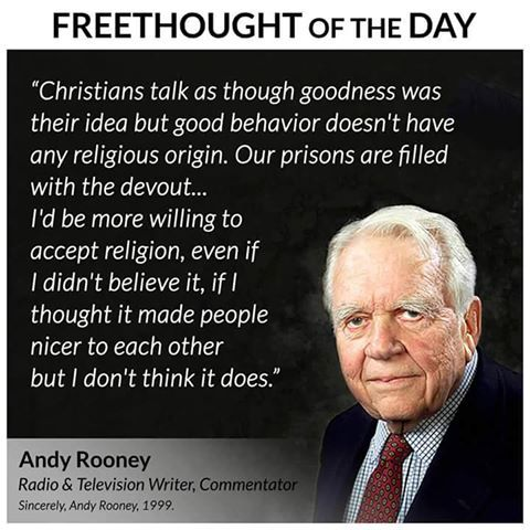 Don't find too many atheists in prison, wonder why that is... - http://holesinthefoam.us/andyrooney-religion/