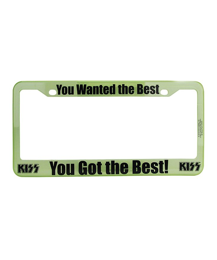 KISS 'You Wanted the Best You Got the Best' License Plate Frame