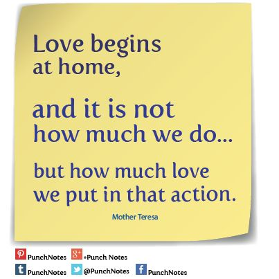 *Love begins* A MotherTeresa love quote.
