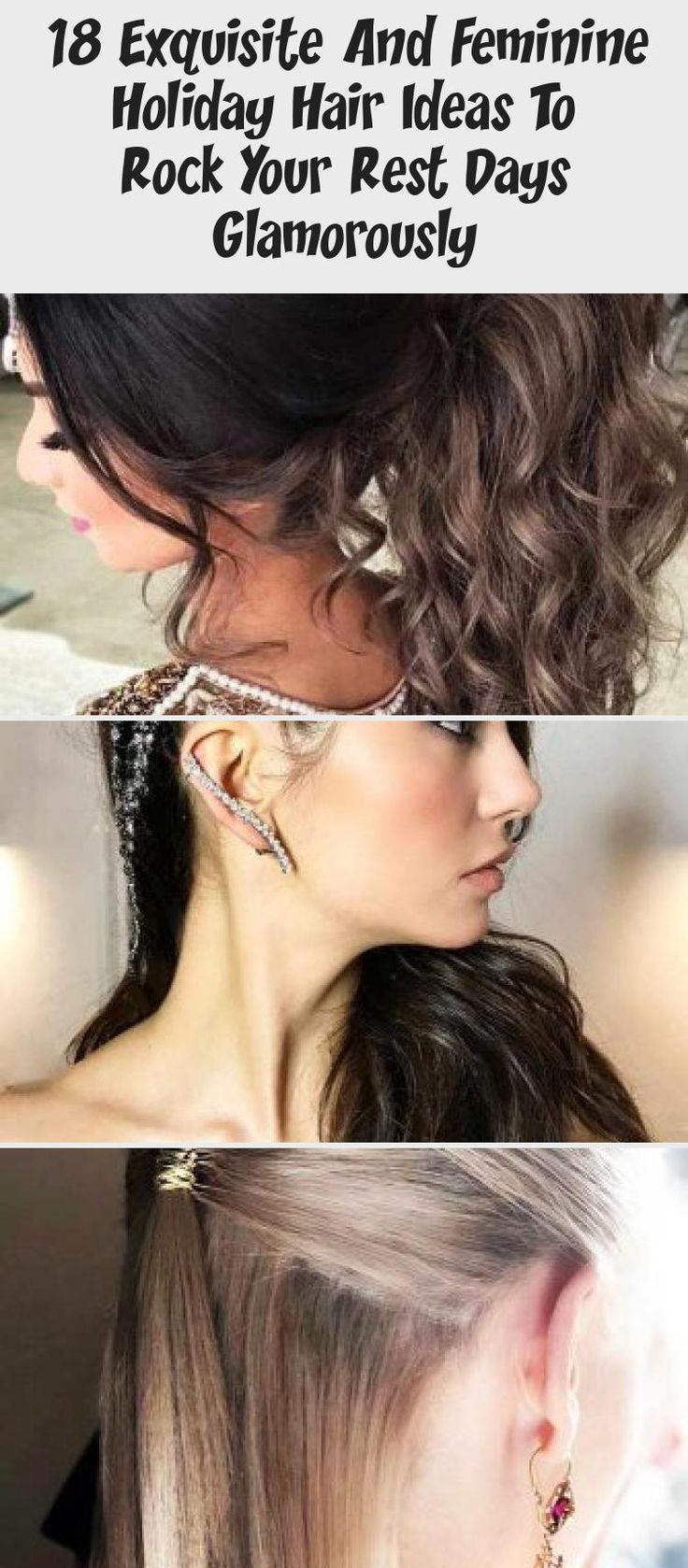 18 Exquisite And Feminine Holiday Hair Ideas To Rock Your Rest Days Glamorously