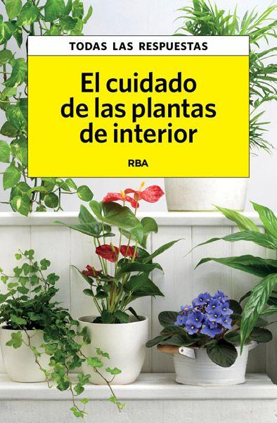Cómo cuidar las plantas de interior es un completo manual sobre las necesidades de las plantas que tenemos en nuestro hogar. Explica de forma amena cu...