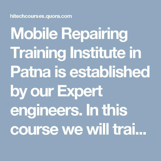 Mobile, Laptop and Computer Repairing Course in Patna, Bihar
