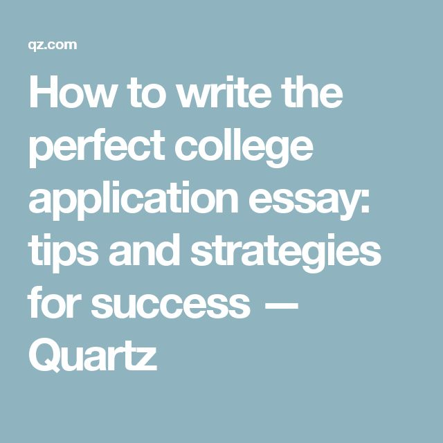 Writing the perfect essay for college applications