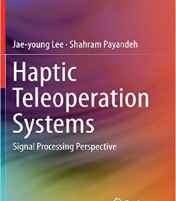 Haptic Teleoperation Systems: Signal Processing Perspective PDF