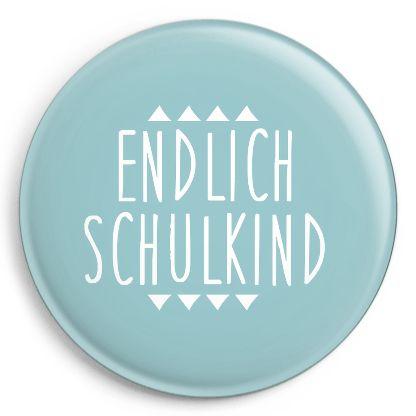 """Button """"Endlich Schulkind"""" von Ava & Yves, erhältlich bei YOnkel Ork (Pappelallee) (2,40€)Y"""