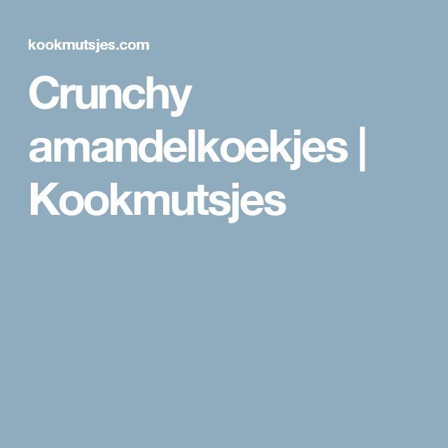 Crunchy amandelkoekjes | Kookmutsjes