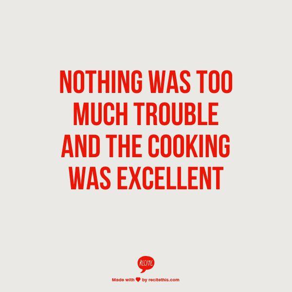 Excellent cooking