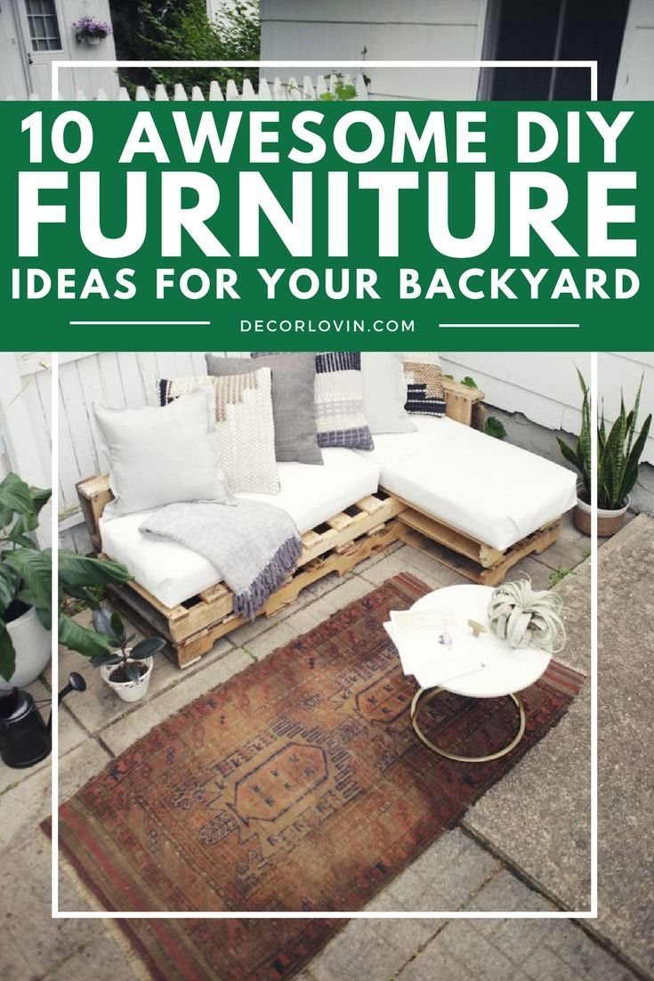 all the inspiration you need for patio furniture this summer top 10 diy furniture ideas for your backyard
