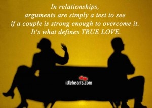 In Relationships, Arguments Are Simply A Test To...