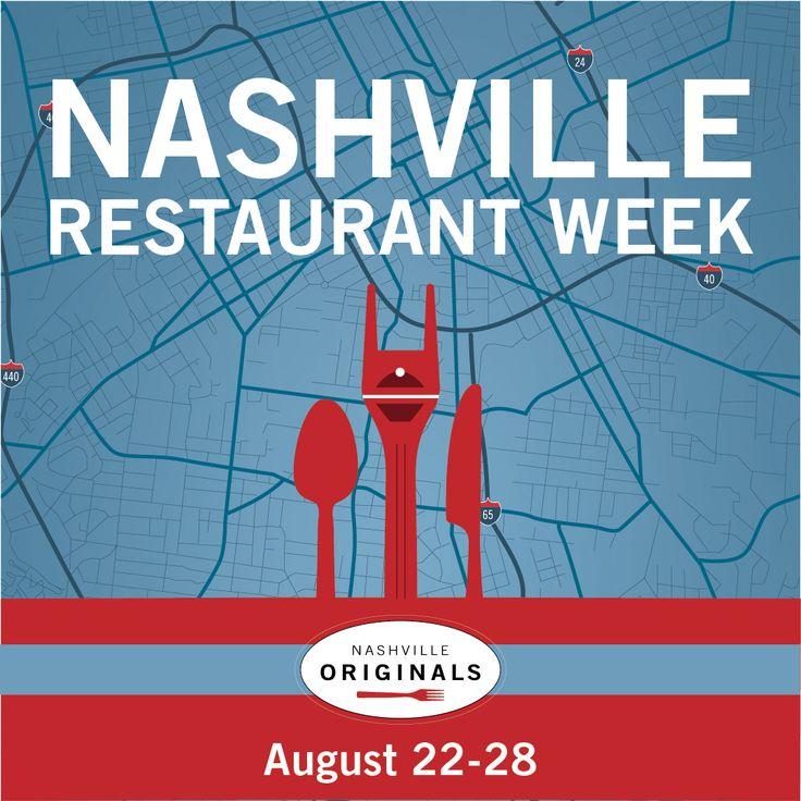 AUGUST 22-28 - Nashville Restaurant Week. http://nashvilleoriginals.com/nashville-restaurant-week/