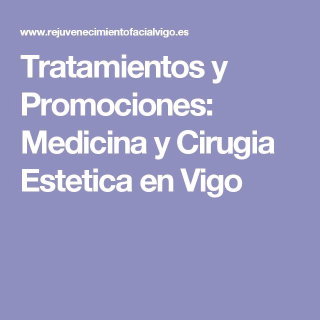 Tratamientos y Promociones: Medicina y Cirugia Estetica en Vigo