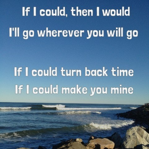 "I've always loved this song. ""Wherever You Will Go"" by The Calling"