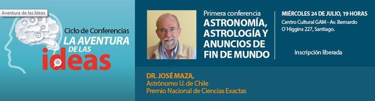 Inscríbete en la Primera Conferencia Astronomía, Astrología y anuncios de fin de mundo. Invitado Dr. José Maza. #astronomía   #astrología   #conferencia   #umayor   #gratis #GAM