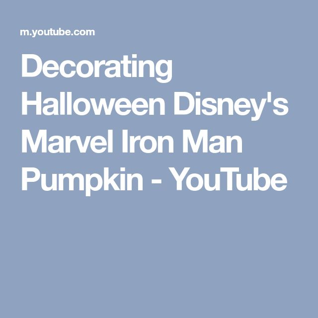 Decorating Halloween Disney's Marvel Iron Man Pumpkin - YouTube