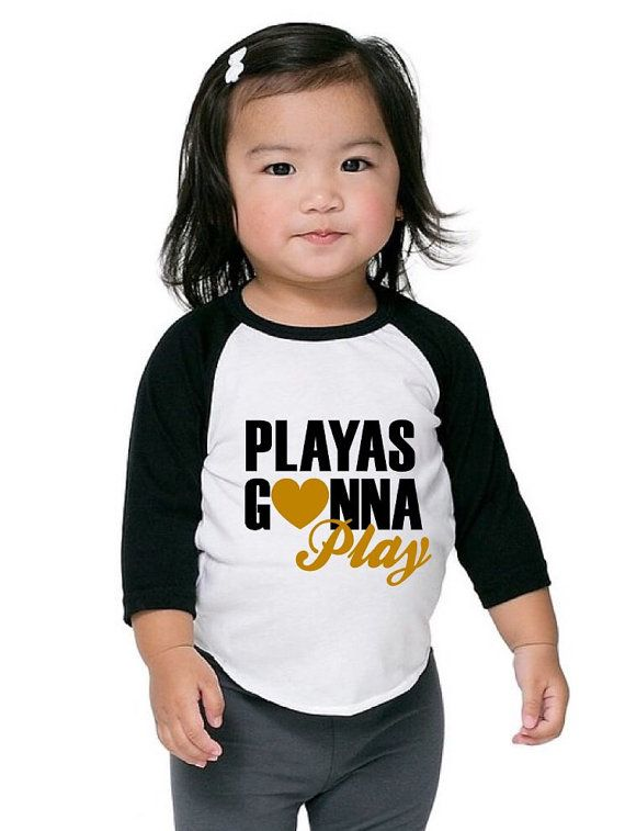 Playas Gonna Play Raglan Shirt for Infants Toddlers Youth. Black, White Gold. Valentine's Day Shirt for kids. Don't hate the playa. Hate the game.