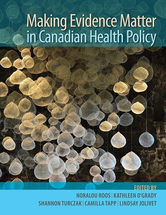Download this eBook for free -- available on Kindle, Google, Apple, PDF.  Funded by the Canadian Institutes of Health Research.  Making Evidence Matter in Canadian Health Policy  #cdnpoli #cdnhealth #health #EBM #sdoh