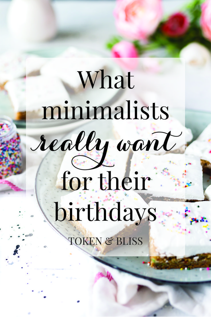 What Minimalists REALLY want for their birthdays // minimalist gift giving // Token and Bliss