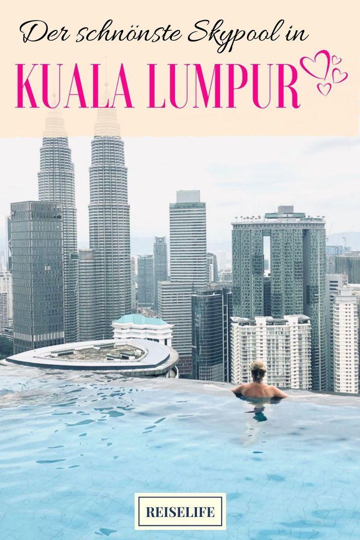 Uber Den Dachern Der Schonste Kuala Lumpur Dachpool Reiselife Malaysia Reise Malaysia Urlaub Kuala Lumpur