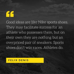 Good ideas are like Nike sports shoes. They