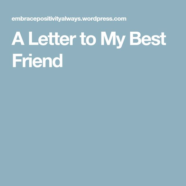 The  Best Letter To Best Friend Ideas On   Letter For
