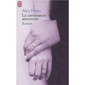 La conversation amoureuse - Alice Ferney
