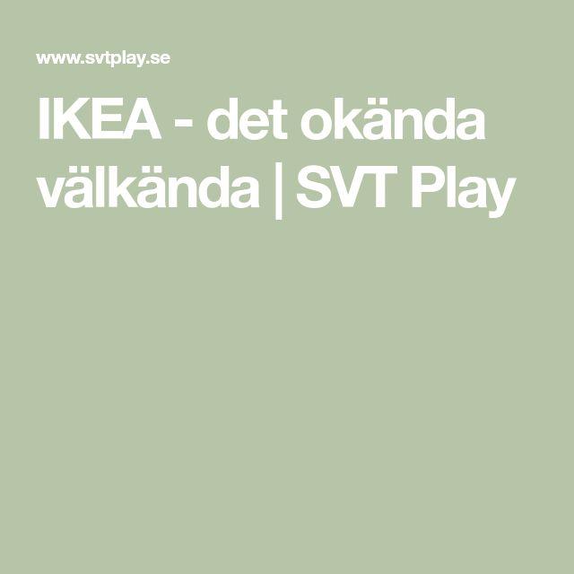 IKEA - det okända välkända   SVT Play