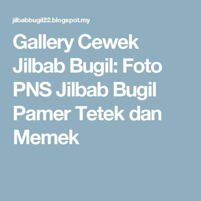 Gallery Cewek Jilbab Bugil: Foto PNS Jilbab Bugil Pamer Tetek dan Memek