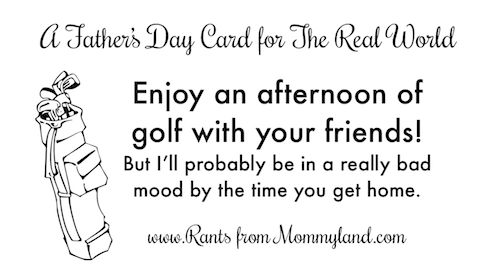 RANTS FROM MOMMYLAND: Father's Day Cards for the Real World