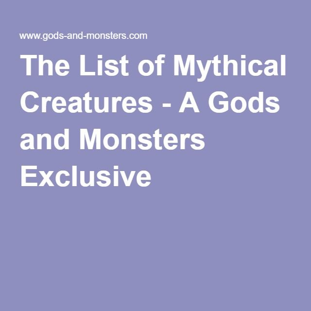 The List of Mythical Creatures - A Gods and Monsters Exclusive