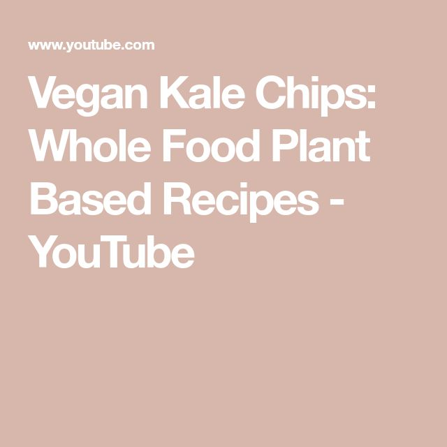 Vegan Kale Chips: Whole Food Plant Based Recipes - YouTube