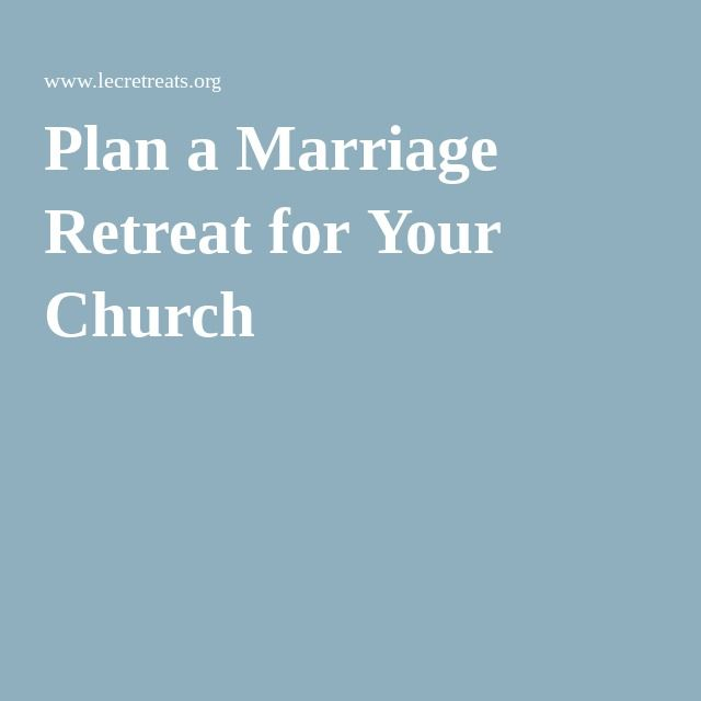 Plan a Marriage Retreat for Your Church