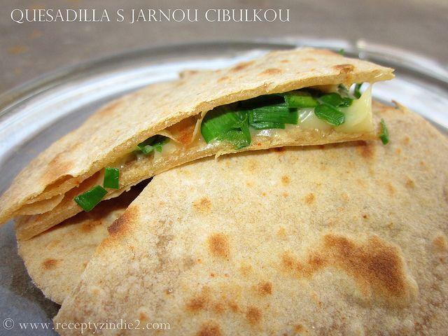 Recepty z Indie: Quesadilla s jarnou cibulkou