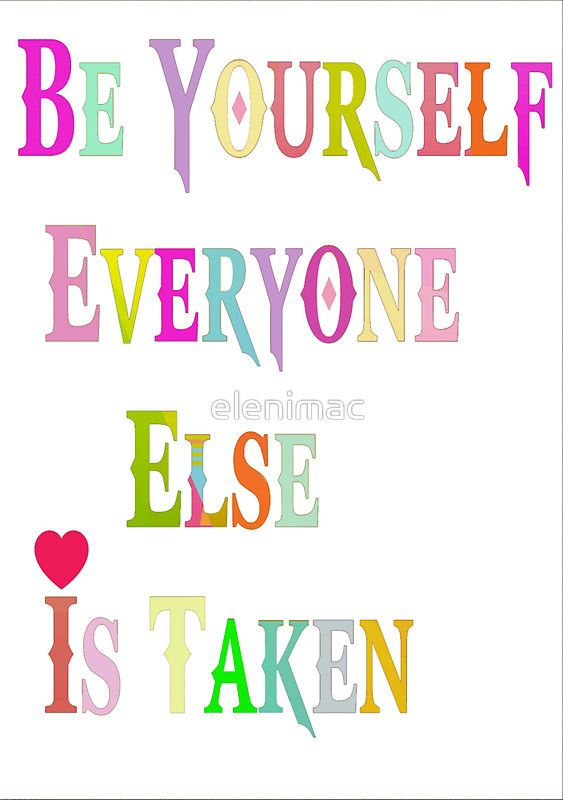 Be Yourself Everyone Else Is Taken #stickers #redbubble #google #macsnapshot
