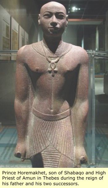 Prince Horemakhet, son of Shabaqo and High Priest of Amun in Thebe during the reign of his father and his two successors.