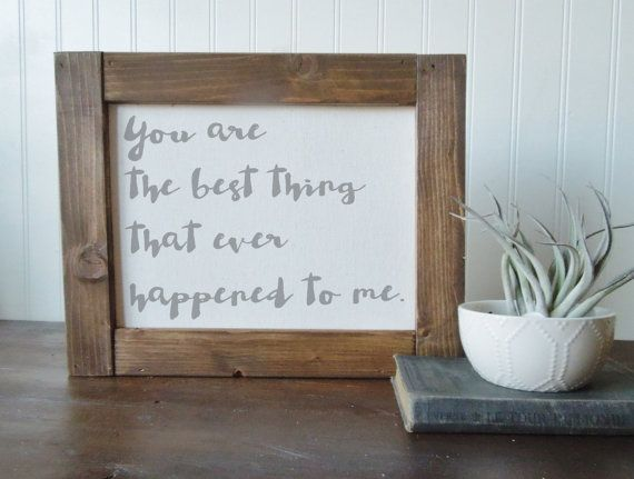 You are the best thing that ever happened to me  Made with professional canvas sheets and printed with archival pigment inks. Three choices- framed or print ONLY-see options for pricing  Print only sizes- 8.5 x 11 inches 13x19  Poster frame- pictured third. Canvas is secured between wood on top and bottom and twine is added for hanging. Stained in walnut. Sizes- 10 x 12 inches 14 x 20 inches  Finished box frame sizes- 10 x 13 inches 14x21 inches  The box frame is pictured first and second…