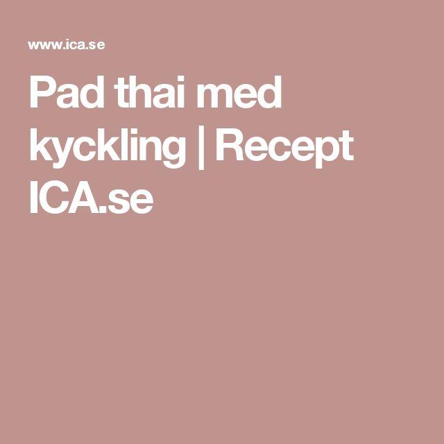 Pad thai med kyckling | Recept ICA.se