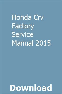 Honda Crv Factory Service Manual 2015 download pdf
