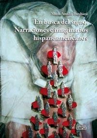 En busca del signo. Narraciones e imaginarios hispanoamericanos