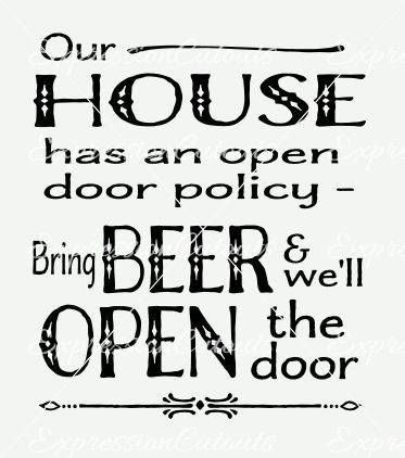 Our house has an open door policy - bring beer and we'll open the door SVG and DXF cutting file by ExpressionCutouts on Etsy