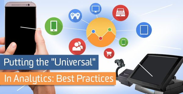 "Putting the ""Universal"" in Analytics: Best Practices"