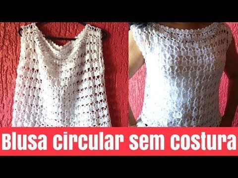 BLUSA CIRCULAR SEM COSTURA, INICIA NOS OMBROS. FÁCIL - YouTube