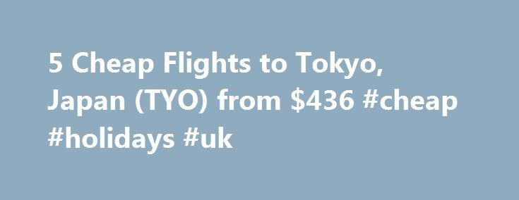 5 Cheap Flights to Tokyo, Japan (TYO) from $436 #cheap #holidays #uk http://cheap.nef2.com/5-cheap-flights-to-tokyo-japan-tyo-from-436-cheap-holidays-uk/  #cheap flights to tokyo # Cheap Flights to Tokyo – Tokyo Flights Cheap flights to Tokyo recently found by travelers * Arriving at Tokyo Once you have booked your airfare to Tokyo you will need a little information to make your trip more enjoyable. Most international flights to Tokyo arrive at either the Narita or Haneda Airports. Haneda is…