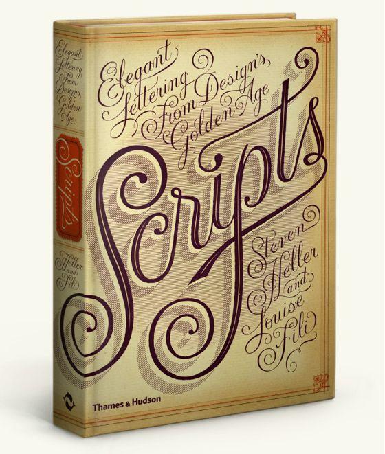 Scripts: Elegant Lettering from Design's Golden Age. Steven Heller and Louise Fili.