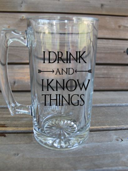 I drink and I know Things Beer Mug - Tyrion Lannister Quote - Game of Thrones Beer Mug - GoT Cup - Beer Stein by SassyMouthCreations on Etsy