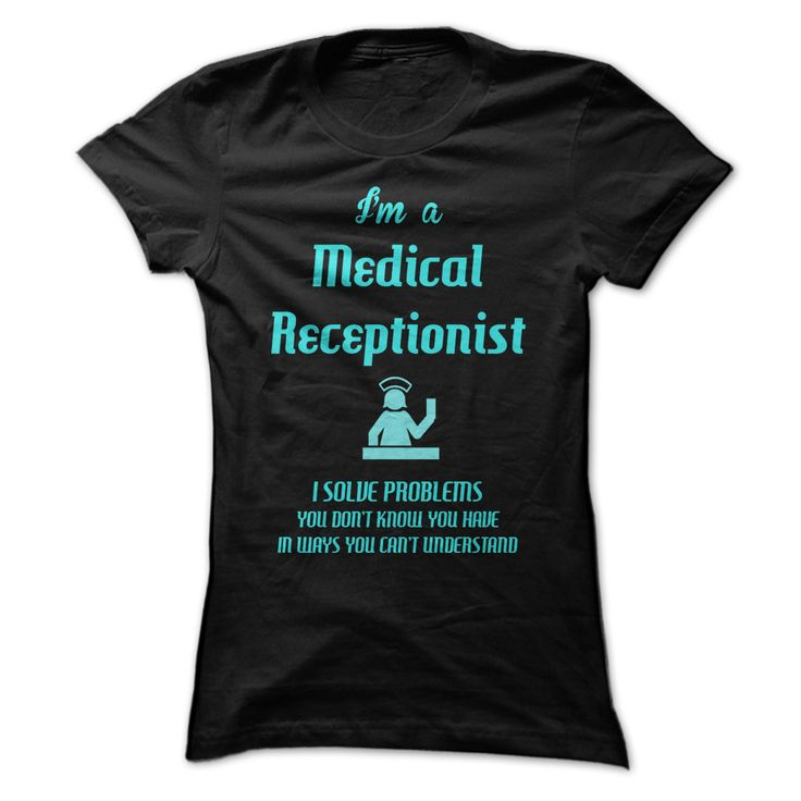 medical receptionist fun T Shirt, Hoodie, Sweatshirt