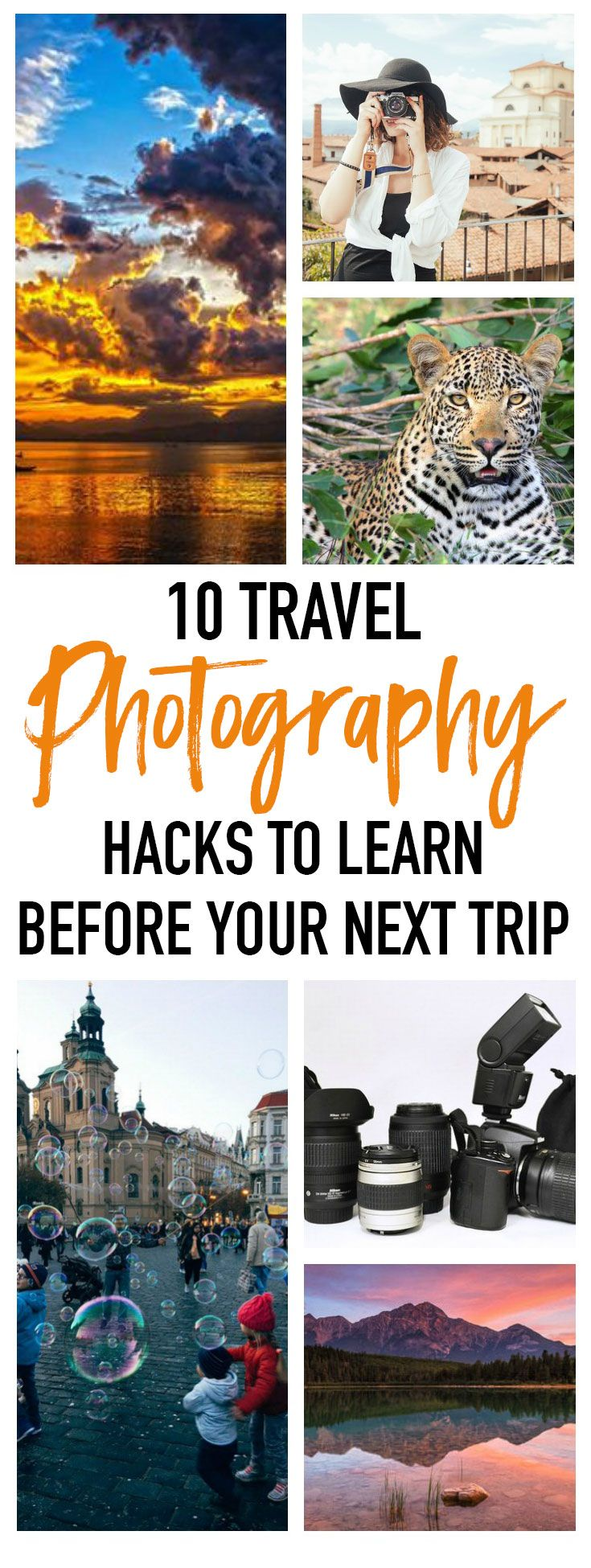 From city lights to tropical sunsets, these 10 travel photography hacks will help you prepare for whatever your next vacation throws at you.