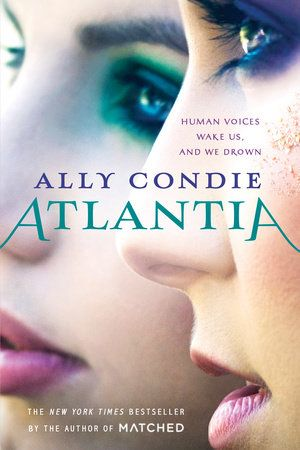 ATLANTIA by Ali Condie -- From the New York Times and international bestselling author of the Matched trilogy, Ally Condie, comes a brand new mysterious world!