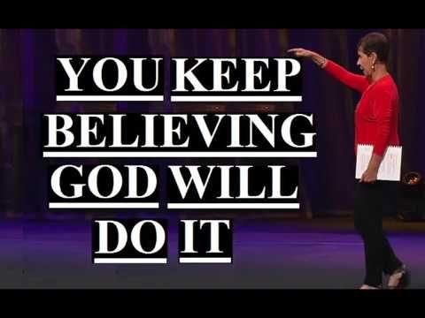Joyce Meyer - You Keep Believing God Will do it Sermon 2018